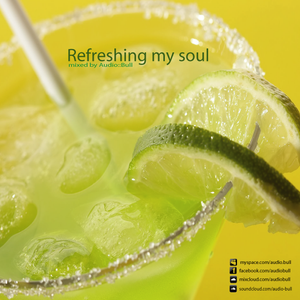 Refreshing my soul Mixed By Audio::Bull