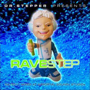 """Dr. Stepper's """" Ravestep! 2011 """""""