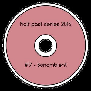 Half Past Mix #17: Sonambient