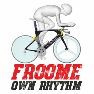 Froome Own Rhythm #005