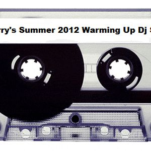 """ Summer 2012 Warming Up "" Dj Set"