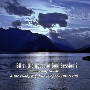 BB's little House of Soul Session 2