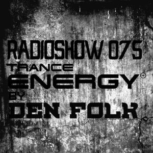 Den Folk - Trance Energy (Episode 075) [12.05.17]
