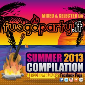 Fuego Party ::: Summer 2013 Compilation [Mixed by Fuego Party]