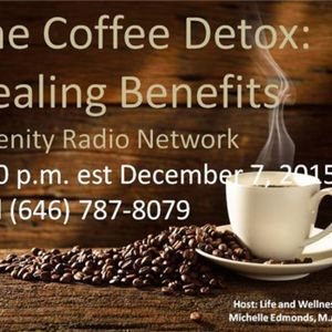 The Coffee Detox: Life& Wellness Coach, Michelle Edmonds / Debbie Cosme,co-host