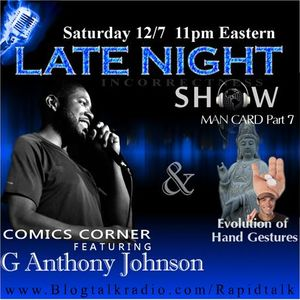 Late Night- Comics Corner with G Anthony Johnson & Man Card part 7 - Gestures