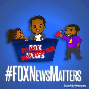 Episode 205 - #FoxNewsMatters