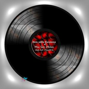 Ihre süße Existenz Mix Set 29min Abdi_Adl  17Sep2016
