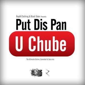 PUT IT PON U CHUBE (reggae,dancehall & soca mix)