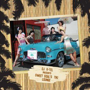 DJ K-Tel presents Sweet Soul's Tiki Lounge