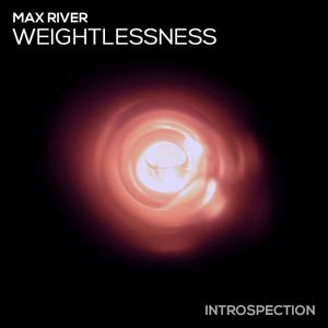 Max River - Weightlessness