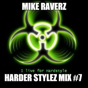 Mike Raverz harder stylez mix #7
