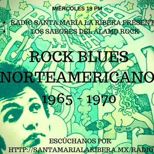 Los sabores del Álamo Rock: Especial Blues Norteamericano 1965 - 1970 . Emisión 43. 14/06/17