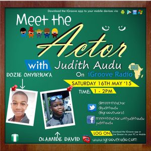 Meet The Actor with Judith Audu Guest Olamide & Dozie