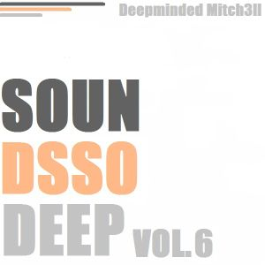 Deepminded Mitch3ll - Sounds So Deep Vol.6