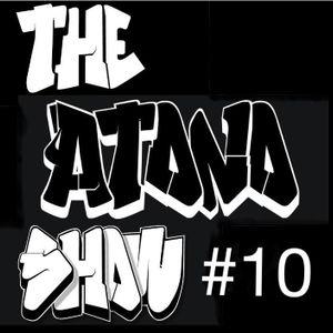 The Atono Show #10