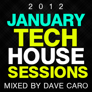 Tech House January 2012 Mixed by Dave Caro