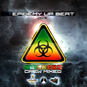 EPIDEMY UP BEAT VOL.1 | SICKNESS CREW MIXED