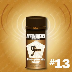 """Afromentals x Frolab """"FRO-POWAH HOUR"""" #13"""