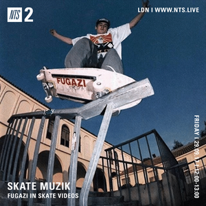 Skate Muzik (Fugazi Special) - 29th September 2017