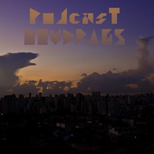 Podcast #010 - Noudrags - Seixlack