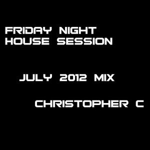 Friday Night House Session - July 2012 Mix