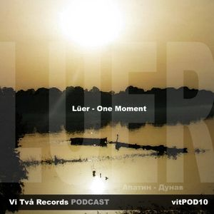 Podcast 10: Lüer - One Moment