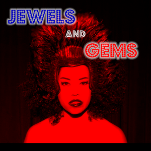 Jewels & Gems show - July 22nd
