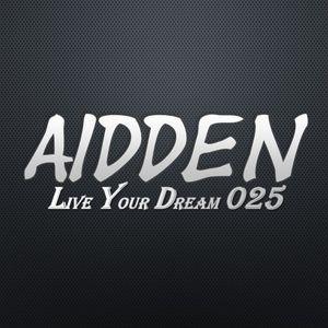 Aidden - Live Your Dream 025 (12.04.2015)
