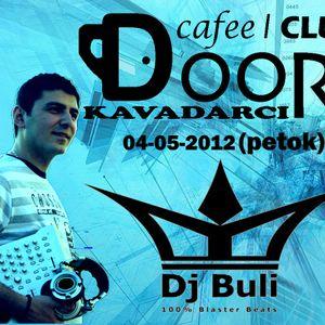 Dj BULI @ DOORS cafe club Kavadaerci Freestyle (04-05-2011)