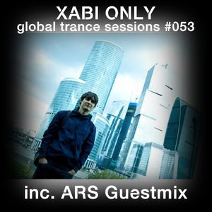 XABI ONLY - GLOBAL TRANCE SESSIONS #053 (INC. ARS GUESTMIX) [24-10-2012]