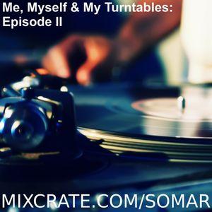Me, Myself & My Turntables: Episode II