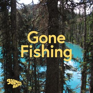 Salmon Arms - Gone Fishing