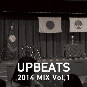 UPBEATS 2014 MIX Vol,01