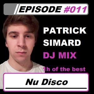 Patrick Simard DJ Mix Episode #011(Nu Disco) [March 2016]
