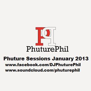 Phuture Sessions January 2013