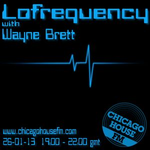 Wayne Brett's Lofrequency show on Chicago House FM 26-01-13