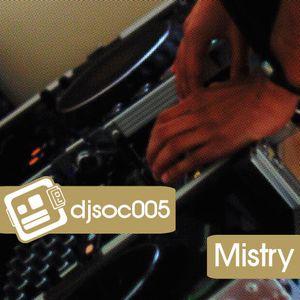 DJSoc 005: Mistry