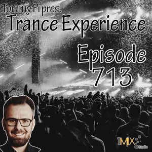 Trance Experience - Episode 713 (13-07-2021)