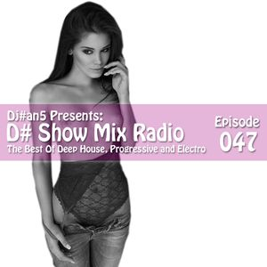 D# Show Mix Radio # 47 (By Dj#an5)