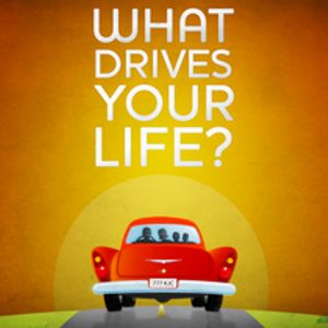 What Drives Your Life? - Audio