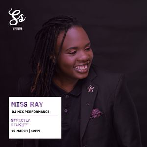 Strictly Silk At Home: International Women's Day- DJ Miss Ray