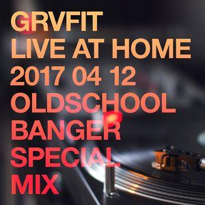 Live@Home 20170412 / Oldschool banger Special