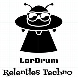 Relentles Techno - LorDrum Mix ( 11 )