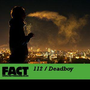 FACT Mix 112: Deadboy