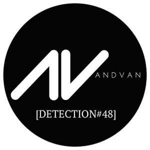 Detection #48! Mix by AndVan