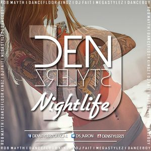 DenStylerz - Nightlife 10 [DANCE / HANDS UP MIX]