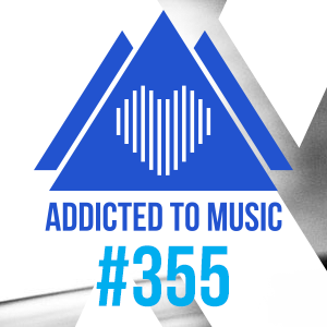 Addicted To Music radio show #355 by Silver Ivanov