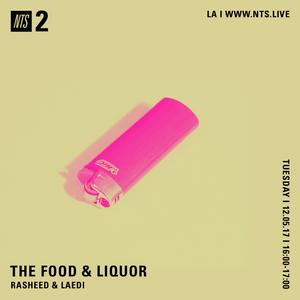 The Food & Liquor w/ Rasheed and Laedi - 5th December 2017