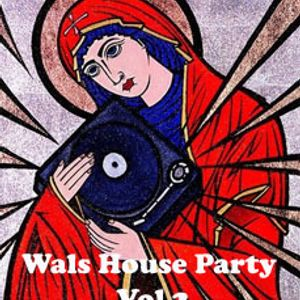 Wals House Party Vol 2